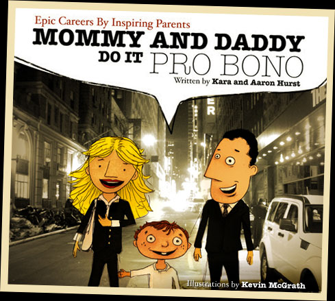 Mommy and Daddy Do it Pro Bono