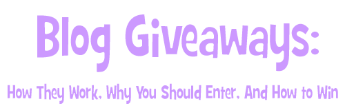 Blog Giveaways: How They Work, Why You Should Enter, And How to Win
