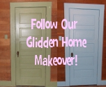 Follow Our Glidden Home Makeover!