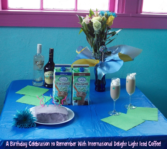 A Birthday Celebration to Remember With International Delight Light Iced Coffee!