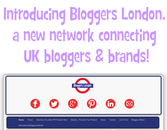 Introducing Bloggers London,  a new network connecting  UK bloggers & brands!
